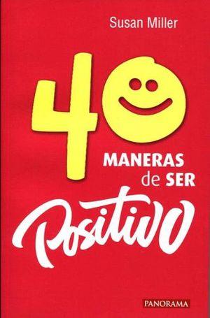 40 MANERAS DE SER POSITIVO