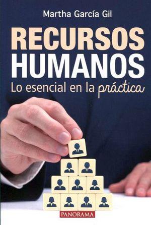 RECURSOS HUMANOS 2ED. -LO ESENCIAL EN LA PRACTICA-