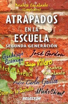 ATRAPADOS EN LA ESCUELA -SEGUNDA GENERACION-