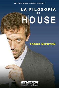 FILOSOFIA DE HOUSE, LA     -TODOS MIENTEN-
