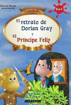 RETRATO DE DORIAN GRAY Y EL PRINCIPE FELIZ (CLASICOS DE ORO)