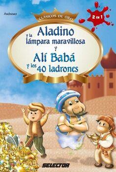 ALADINO Y LA LAMPARA MARAVILLOSA Y ALI BABA Y LOS 40 (CLASICOS)
