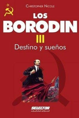 BORODIN, LOS III -DESTINO Y SUEÑOS-