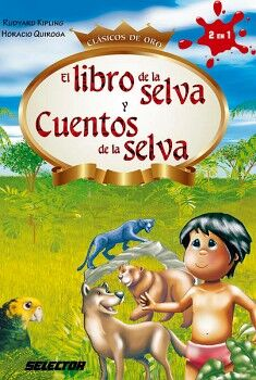 LIBRO DE LA SELVA Y CUENTOS DE LA SELVA, EL (CLASICOS DE ORO)