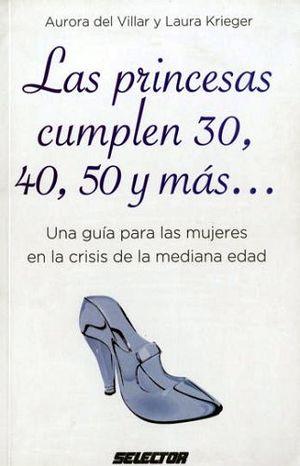 PRINCESAS CUMPLEN 30, 40, 50 Y MAS..., LAS
