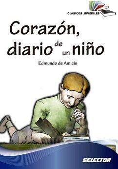CORAZON DIARIO DE UN NIÑO -CLASICOS JUVENILES-