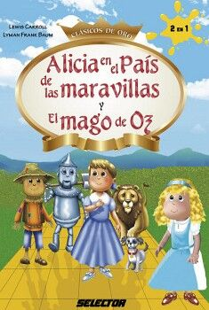 ALICIA EN EL PAIS DE LAS MARAVILLAS Y EL MAGO DE OZ -CLASICOS DE