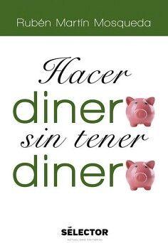 HACER DINERO SIN TENER DINERO