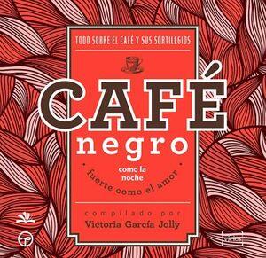 CAFE NEGRO COMO LA NOCHE -FUERTE COMO EL AMOR-