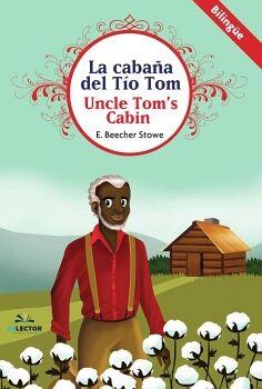 CABAÑA DEL TIO TOM, LA -UNCLE TOM'S CABIN- (BILINGUE)