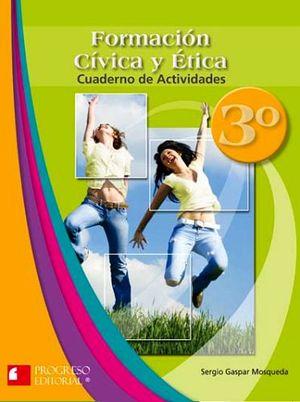 FORMACION CIVICA Y ETICA 3 SEC. CUADERNO ACTIVIDADES