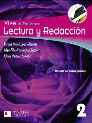 VIVE EL TALLER DE LECTURA Y REDACCION 2  -S.PIADA/COMPETENC