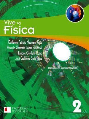 VIVE LA FISICA 2 2ED. -S.PIADA/BASADO COMPETENCIAS-