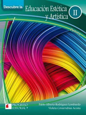 DESCUBRE LA EDUCACION ESTETICA Y ARTISTICA II -S.PIADA/COMP