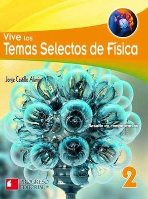 VIVE LOS TEMAS SELECTOS DE FISICA 2 BACH. -S.PIADA/COMPET.-