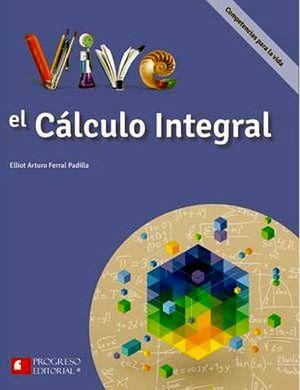 VIVE EL CALCULO INTEGRAL -S.PIADA/COMPETENCIAS P/LA VIDA-