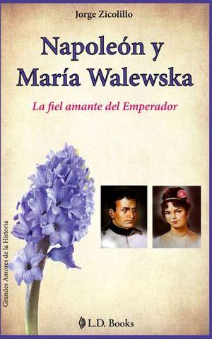 NAPOLEON Y MARIA WALEWSKA