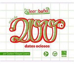 MAS DE 200 DATOS OCIOSOS -PARA LEER EN EL BAÑO-