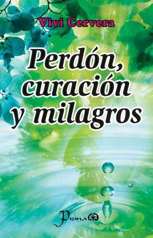PERDON, CURACION Y MILAGROS (PRANA)