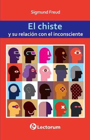 CHISTE Y SU RELACION CON EL INCONSCIENTE, EL