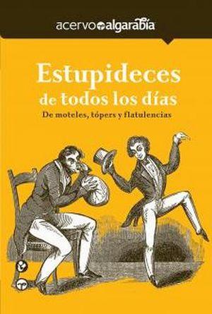 ESTUPIDECES DE TODOS LOS DIAS (DE MOTELES, TOPERS Y FLATULENCIAS)