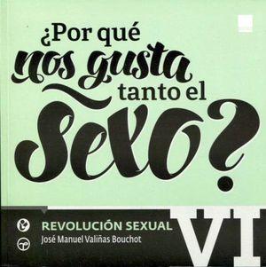 POR QUE NOS GUSTA TANTO EL SEXO? -REVOLUCION SEXUAL-