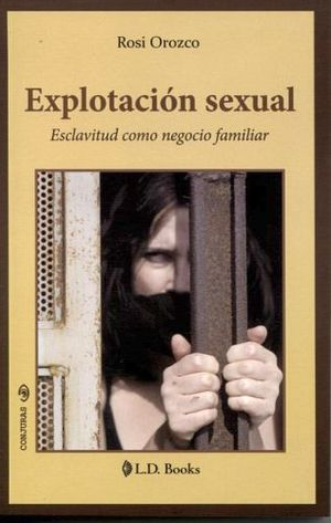 EXPLOTACION SEXUAL -ESCLAVITUD COMO NEGOCIO FAMILIAR-