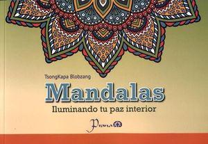 MANDALAS -ILUMINANDO TU PAZ INTERIOR-
