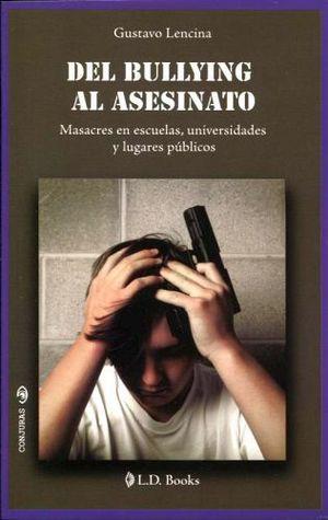 DEL BULLYNG AL ASESINATO