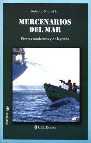 MERCENARIOS DEL MAR -PIRATAS MODERNOS Y DE LEYENDA-