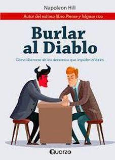 BURLAR AL DIABLO -COMO LIBERARSE DE LOS DEMONIOS QUE IMPIDEN EL E