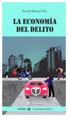 ECONOMIA DEL DELITO, LA
