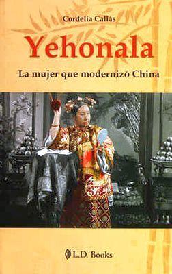 YEHONALA -LA MUJER QUE MODERNIZO CHINA-