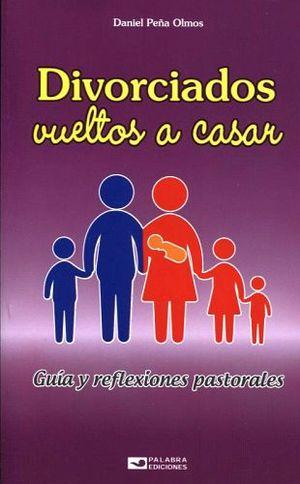 DIVORCIADOS VUELTOS A CASAR -GUIA Y REFLEXIONES PASTORALES-