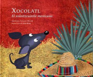 XOCOLATL -EL XOLOITZCUINTLE MEXICANO- (EMPASTADO)