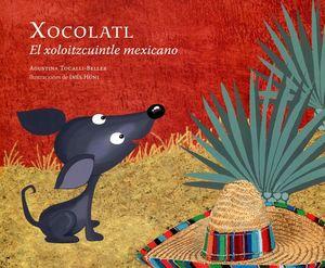 XOCOLATL -EL XOLOITZCUINTLE MEXICANO- (RUSTICO)