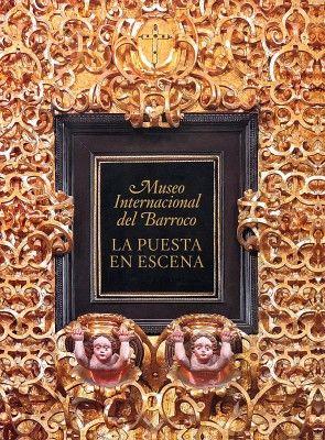 MUSEO INTERNACIONAL DEL BARROCO -LA PUESTA EN ESCENA- (GF/EMP.)