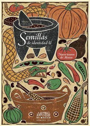 SEMILLAS DE IDENTIDAD II -NUEVE TESOROS DE MEXICO-
