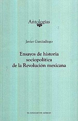 ENSAYOS DE HISTORIA SOCIOPOLITICA DE LA REVOLUCION MEXICANA
