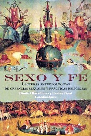 SEXO Y FE (LECTURAS ANTROPOLOGICAS DE CREENCIAS SEXUALES Y PRACTI