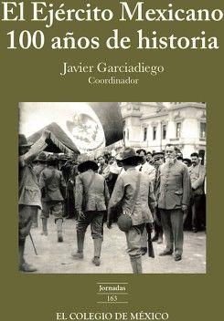 EJERCITO MEXICANO 100 AÑOS DE HISTORIA, EL