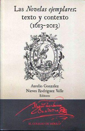 NOVELAS EJEMPLARES, LAS -TEXTO Y CONTEXTO (1613-2013)-