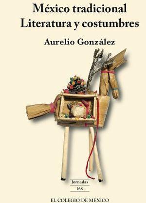 MEXICO TRADICIONAL -LITERATURA Y COSTUMBRES-