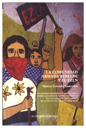 COMUNIDAD ARMADA REBELDE Y EL EZLN, LA