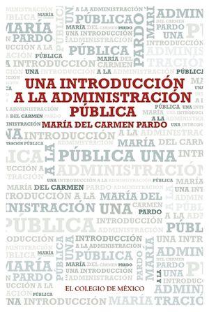 UNA INTRODUCCION A LA ADMINISTRACION PUBLICA