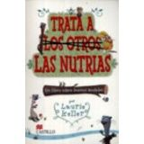 TRATA A LOS OTROS LAS NUTRIAS (CASTILLO DE LA LECTURA)