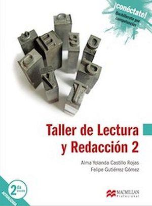 TALLER DE LECTURA Y REDACCION 2 BACH. 2ED. -COMPETENCIAS/S.CONECT