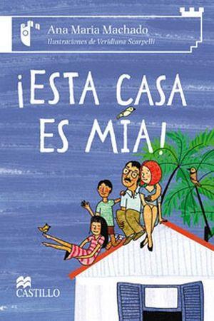 ESTA CASA ES MIA           (CASTILLO DE LA LECTURA)