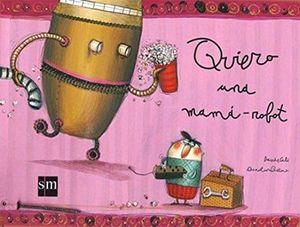 QUIERO UNA MAMA ROBOT                    (ALBUM ILUSTRADO)