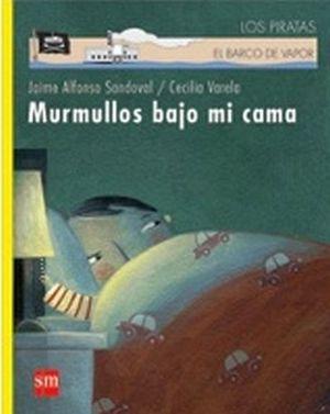 MURMULLOS BAJO MI CAMA         (LOS PIRATAS DEL BARCO DE VAPOR)